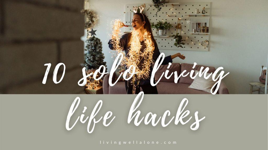 Solo living life hacks